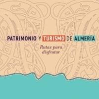 Patrimonio y turismo de Almería. Rutas para disfrutar